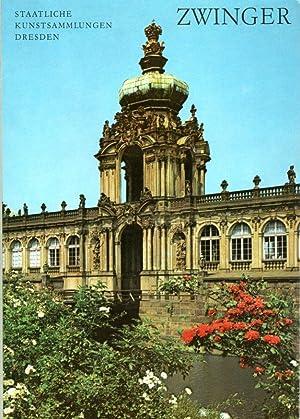 Der Zwinger - Staatliche Kunstsammlungen Dresden: Staatliche Kunstsammlungen Dresden