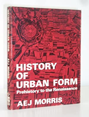 History of Urban Form: Prehistory to the: A E J