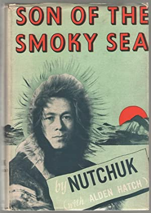 Son of the Smoky Sea: Nutchuk; with Alden