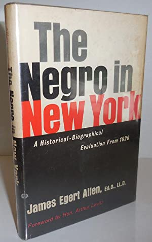 The Negro In New York (Inscribed); A Historical-Biographical Evaluation From 1626