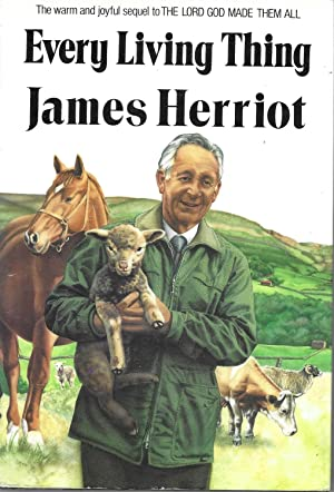 Every Living Thing (All Creatures Great and: Herriot, James (James