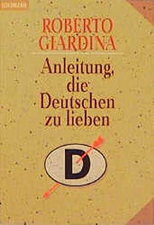Anleitung, die Deutschen zu lieben: Giardina, Roberto: