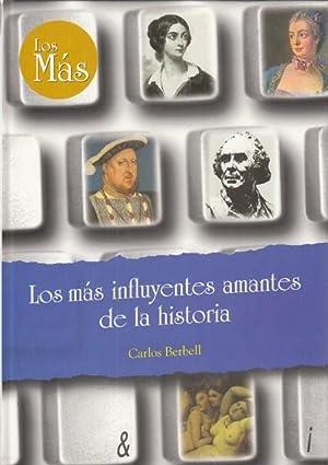 LOS MAS INFLUYENTES AMANTES DE LA HISTORIA: Berbell, Carlos