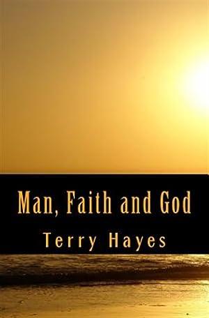Man, Faith and God: Hayes, Terry