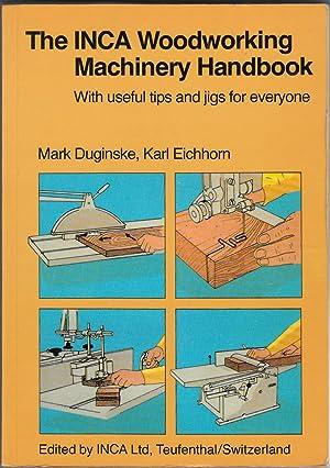 The INCA Woodworking Machinery Handbook - With: Duginske, Mark; Eichhorn,