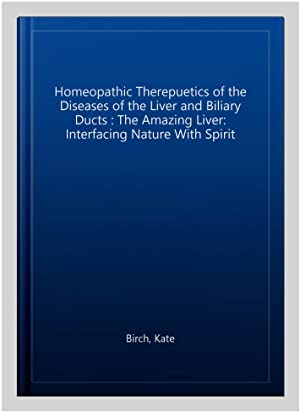 Homeopathic Therepuetics of the Diseases of the: Birch, Kate