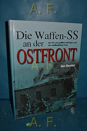 Die Waffen-SS an der Ostfront [mit 250: Baxter, Ian und