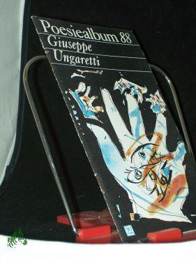 Seller image for Giuseppe Ungaretti /Poesiealbum 88, [Ausw. dieses H.: Bernd Jentzsch. Übertr. von Ingeborg Bachmann u. a.] for sale by Antiquariat Artemis Lorenz & Lorenz GbR