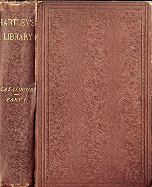 A Catalogue of the Library of the Late Leonard Lawrie Hartley, Esq. Part 1.