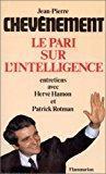 Le pari sur l'intelligence: Chevènement, Jean-pierre