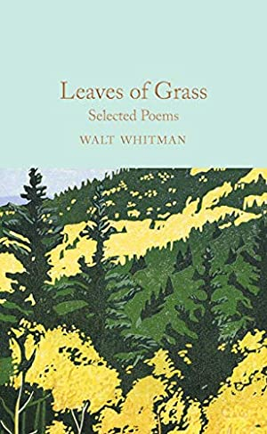 Leaves of Grass: Selected Poems: Whitman, Walt