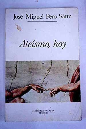Ateísmo, hoy: Perosanz Elorz, Jose