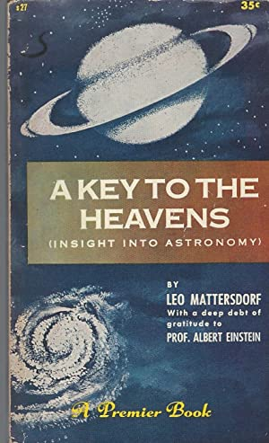 A Key To The Heavens ( An Insight Into Astronomy)