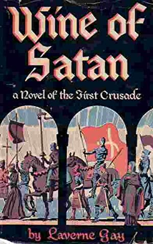 Wine Of Satan Novel of the First: Gay, Laverne