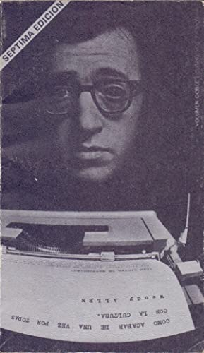 COMO ACABAR DE UNA VEZ POR TODAS: Woody Allen