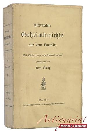 Literarische Geheimberichte aus dem Vormärz. Mit Einleitung: Glossy, Karl (Hrsg.).