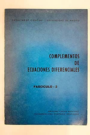 Complementos de ecuaciones diferenciales, fascículo 2: Valle, Antonio