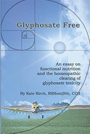 Glyphosate Free: An Essay on Functional Nutrition: Birch, Rshom(na) Cch