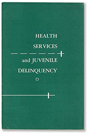 Health Services and Juvenile Delinquency. A report: U.S. DEPARTMENT OF