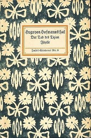 Der Tod des Tizian. Idylle. Zwie Dichtungen.: Hofmannsthal, Hugo von: