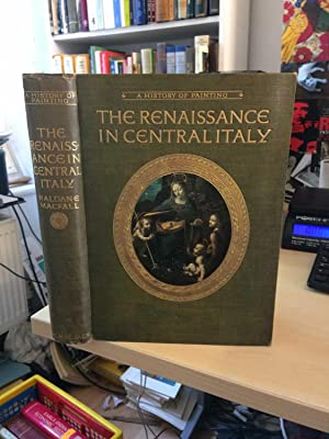 The Renaissance in Central Italy (A History: MacFall, Haldane