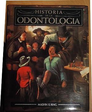 HISTORIA DE LA ODONTOLOGIA -Multitud de ilustraciones: MALVIN E RING