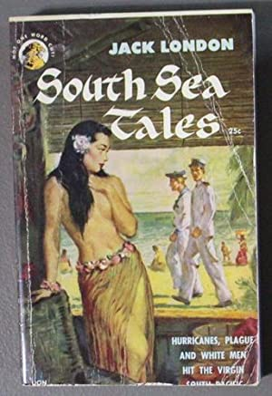 SOUTH SEA TALES - Adventures in the: London, Jack.