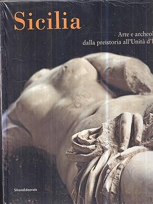 Sicilia. Arte e archeologia dalla preistoria all'Unita': AA. VV.
