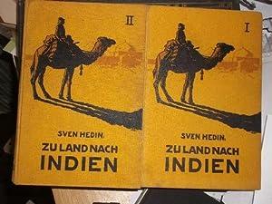 Zu Land nach Indien .einen Reisebericht von: Sven v. Hedin