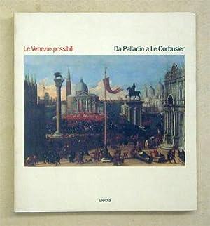 Le Venezie possibili. Da Palladio a Le: Puppi, Lionello u.
