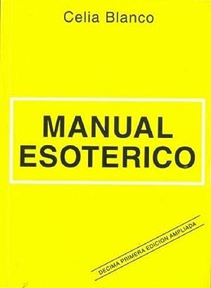 Manual Esotérico: Una Nueva Dimensión De Nuestro: Celia Blanco