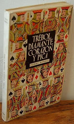 TRÉBOL, DIAMANTE, CORAZÓN Y PICA (Novelas cortas: TOMÁS BORRÁS