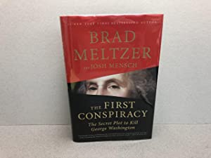 THE FIRST CONSPIRACY : The Secret Plot to Kill George Washington ( signed )