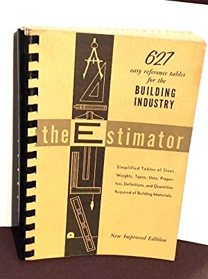 The Estimator: 627 Easy reference tables for: LOWELL ROBERTS