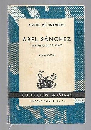 ABEL SANCHEZ: UNAMUNO, MIGUEL DE