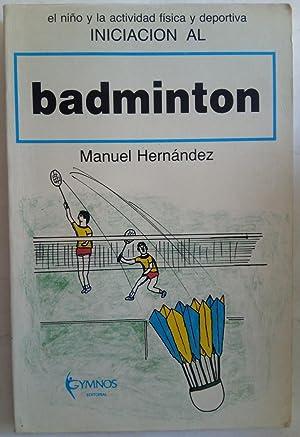 Imagen del vendedor de El niño y la actividad deportiva. Iniciación al bádminton a la venta por Ofisierra