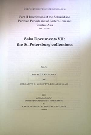 Saka Documents VII: the St. Petersburg collections.: Emmerick, Ronald E.: