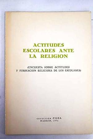 Actitudes escolares ante la religión: (Encuesta sobre