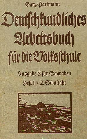 deutschkundliches arbeitsbuch für die volksschule-ausgabe S für: garz, paul; hartmann