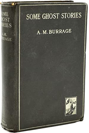 SOME GHOST STORIES: A. M. Burrage