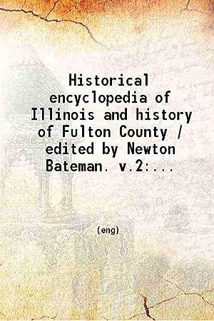 Historical Encyclopedia of Illinois and History of: Newton Bateman(Ed.), Paul