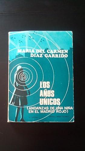 LOS AÑOS UNICOS (ANDANZAS DE UNA NIÑA: Diaz Garrido, María