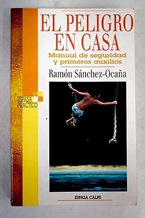 El peligro en casa: manual de seguridad: Sánchez-Ocaña, Ramón