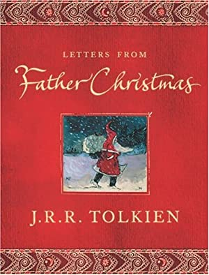 Letters From Father Christmas: Tolkien, J.R.R.