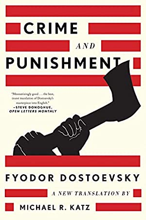 Crime and Punishment: A New Translation: Dostoevsky, Fyodor