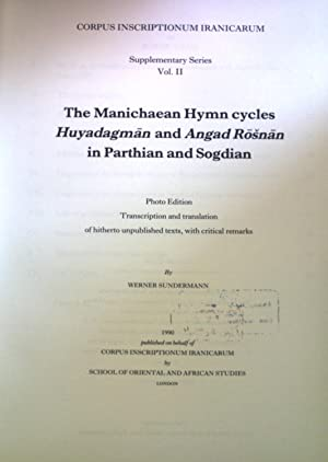 The Manichaean Hymn cycles Huyadagman and Angad: Sundermann, Werner: