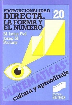 PROPORCIONALIDAD DIRECTA. LA FORMA Y EL NUMERO.: FIOL/FORTUNI, M. Luisa/Josep