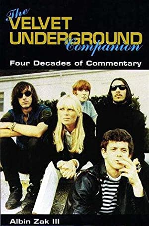 The Velvet Underground Companion. Four Decades of Commentary.