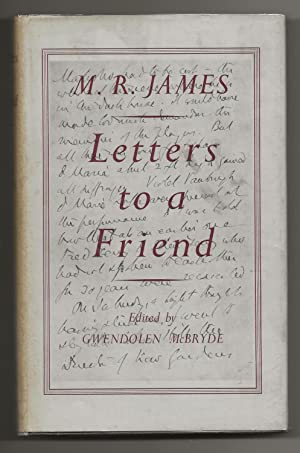 Letters to a Friend: James, M.R. (Edited