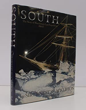 South. The Story of Shackleton's Last Expedition: Sir Ernest SHACKLETON